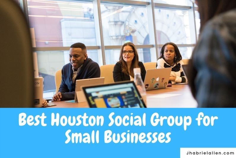 Best Houston Social Group for Small Businesses in Houston