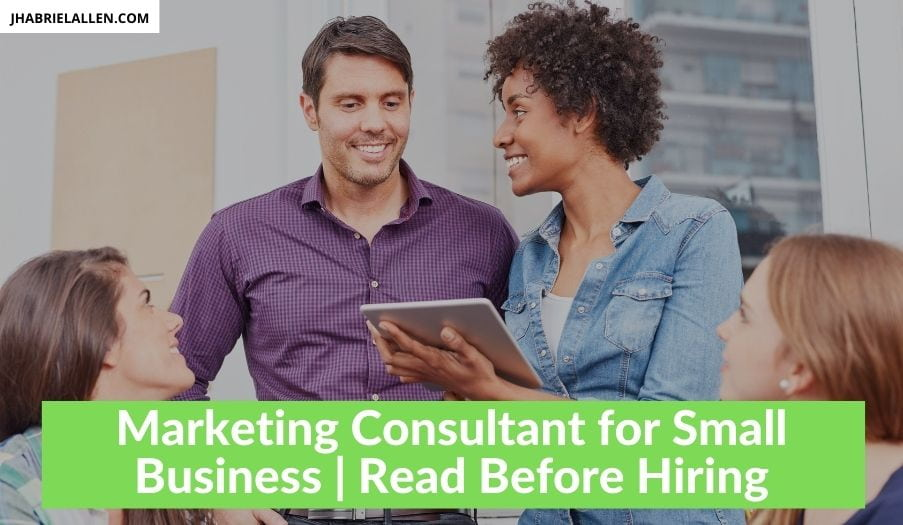 Read This Before Hiring a Marketing Consultant For Small Business