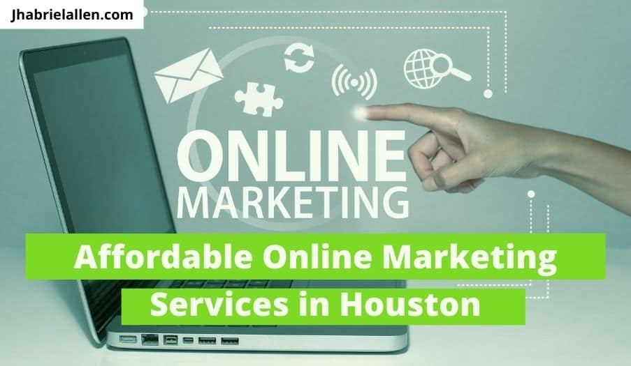 Affordable Online Marketing Services in Houston
