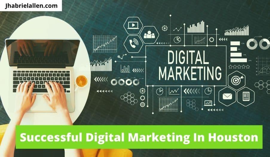 Successful Digital Marketing In Houston | Top Houston Marketing